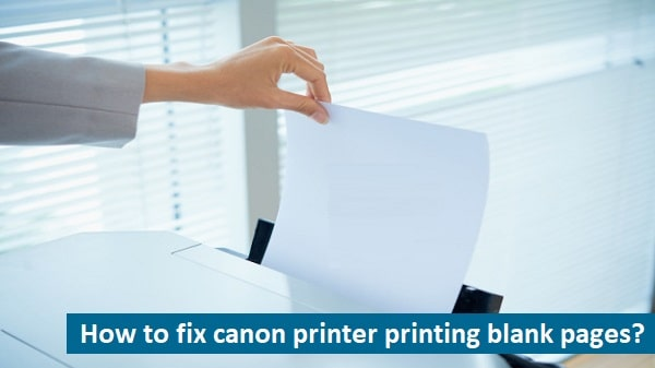 Canon printer printing blank pages